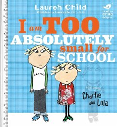 Charlie and Lola. I am Too Absolutely Small for School - Child, Lauren