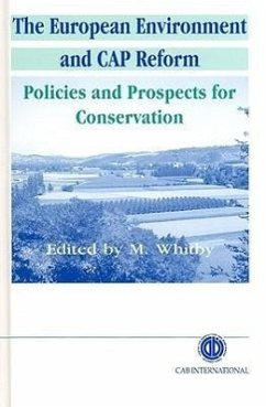 The European Environment and Cap Reform: Policies and Prospects for Conservation - Whitby, Martin