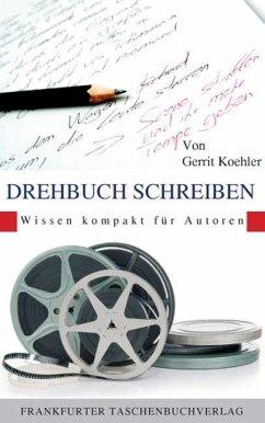 Drehbuch Schreiben - Koehler, Gerrit