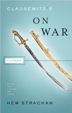 Clausewitz´s on War: A Biography