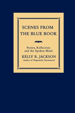 Scenes from the Blue Book: Poetry, Reflection and the Spoken Mind