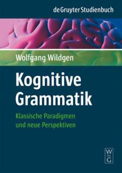 Kognitive Grammatik - Wildgen, Wolfgang