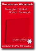 Thematisches Wörterbuch Deutsch - Norwegisch / Norwegisch - Deutsch