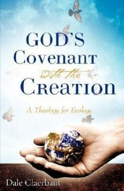 God's Covenant with the Creation - Claerbaut, Dale