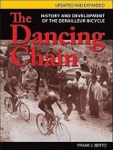 The Dancing Chain: History and Development of the Derailleur Bicycle