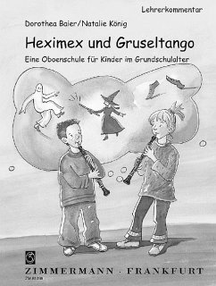 Heximex und Gruseltango, für Oboe, Lehrerkommentar - Baier, Dorothea; König, Natalie