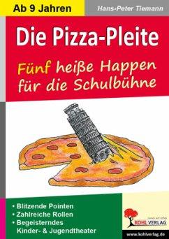 Die Pizza-Pleite 5 heiße Happen für die Schulbühne