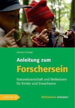 Anleitung zum Forschersein - Pareigis, Johanna
