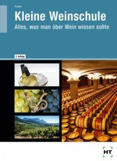 Kleine Weinschule - Priewe, Jens