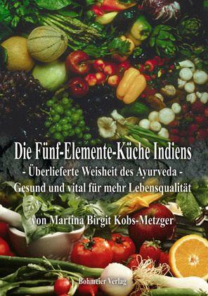 Die funf elemente kuche indiens von martina b kobs for Fünf elemente küche