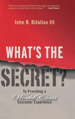 What's the Secret? - DiJulius, John R.