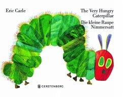 The Very Hungry Caterpillar / Die kleine Raupe Nimmersatt - Carle, Eric