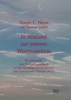 In Abstand zur inneren Wortmaschine - Hayes, Steven C.
