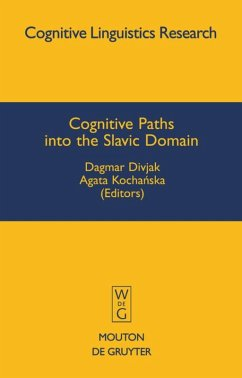 Cognitive Paths into the Slavic Domain - Kochanska, Agata / Divjak, Dagmar (Eds.)