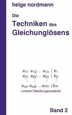 Techniken des Gleichunglösens - Nordmann, Helge