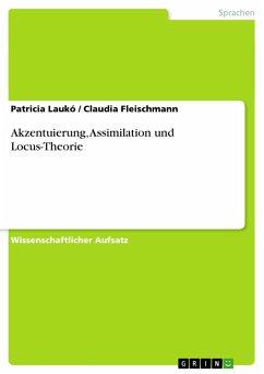 Akzentuierung, Assimilation und Locus-Theorie