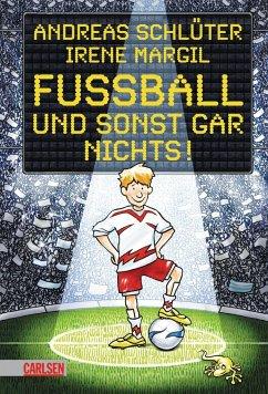 Fußball und sonst gar nichts / Fußball und ... Bd.1 - Schlüter, Andreas; Margil, Irene