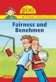 Fairness und Benehmen / Pixi Wissen Bd.9