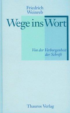 Wege ins Wort - Weinreb, Friedrich