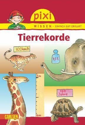 Tierrekorde / Pixi Wissen Bd.7 - Borowski, Bianca