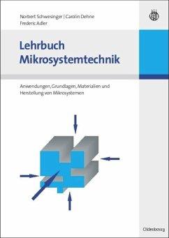 Lehrbuch Mikrosystemtechnik - Schwesinger, Norbert;Dehne, Carolin;Adler, Frederic