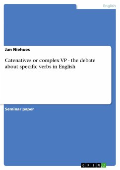 Catenatives or complex VP - the debate about specific verbs in English
