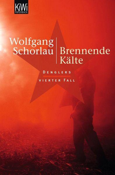 Brennende Kälte / Georg Dengler Bd.4 - Schorlau, Wolfgang