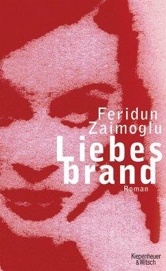 Liebesbrand - Zaimoglu, Feridun