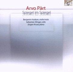 Arvo Pärt: Spiegel Im Spiegel - Hudson,Benjamin/Klinger,Sebastian/Kruse,Jürgen