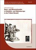 Buch- und Wissenstransfer in Ostmittel- und Südosteuropa in der Frühen Neuzeit