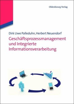 Geschäftsprozessmanagement und integrierte Informationsverarbeitung - Palleduhn, Dirk Uwe;Neuendorf, Herbert