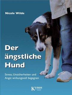 Der ängstliche Hund - Wilde, Nicole
