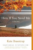 Here If You Need Me: A True Story