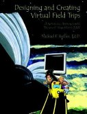 Designing and Creating Virtual Field Trips: A Systematic Approach with Microsoft PowerPoint 2007 [With CDROM]