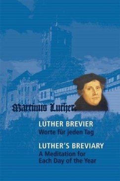 Luther-Brevier - Worte für jeden Tag. Luther's Breviary - A Meditation for each Day of the Year - Luther, Martin