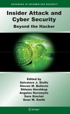 Insider Attack and Cyber Security - Stolfo, Salvatore / Bellovin, Steven M. / Keromytis, Angelos D. / Sinclair, Sara / Smith, Sean W. (eds.)