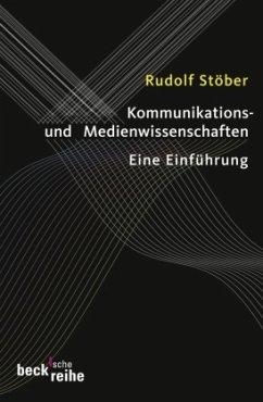 Kommunikations- und Medienwissenschaften - Stöber, Rudolf