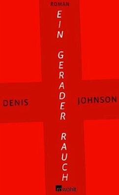 Ein gerader Rauch - Johnson, Denis