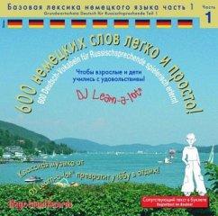 600 Deutsch-Vokabeln für Russischsprechende spielerisch erlernt, 1 Audio-CD