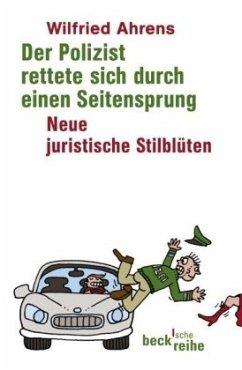 Der Polizist rettet sich durch einen Seitensprung - Ahrens, Wilfried