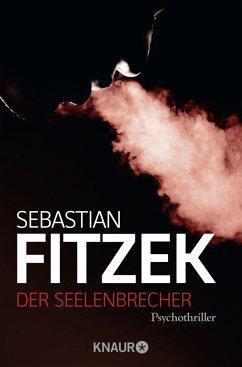 Der Seelenbrecher - Fitzek, Sebastian