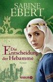 Die Entscheidung der Hebamme / Hebammen-Romane Bd.3