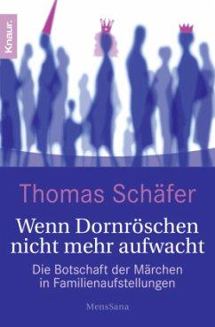 Wenn Dornröschen nicht mehr aufwacht - Schäfer, Thomas