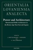 Power and Architecture: Monumental Public Architecture in the Bronze Age Near East and Aegean