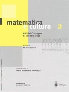 Matematica E Cultura 2: Atti del Convegno Di Venezia, 1998 Supplemento a Lettera Matematica Pristem 30 - Emmer, Michele (ed.)