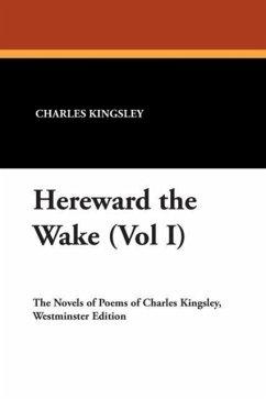 Hereward the Wake (Vol I)