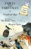 Fables and Fairytales to Delight All Ages Book Three: The Further Shore