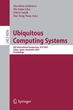 Ubiquitous Computing Systems - Ichikawa, Haruhisa (Volume ed.) / Cho, We-Duke / Satoh, Ichiro / Youn, Hee Yong