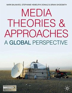 Media Theories and Approaches - Balnaves, Mark; Donald, Stephanie Hemelryk; Shoesmith, Brian