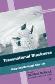 Transnational Blackness: Navigating the Global Color Line